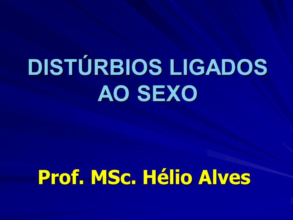 DISTÚRBIOS LIGADOS AO SEXO