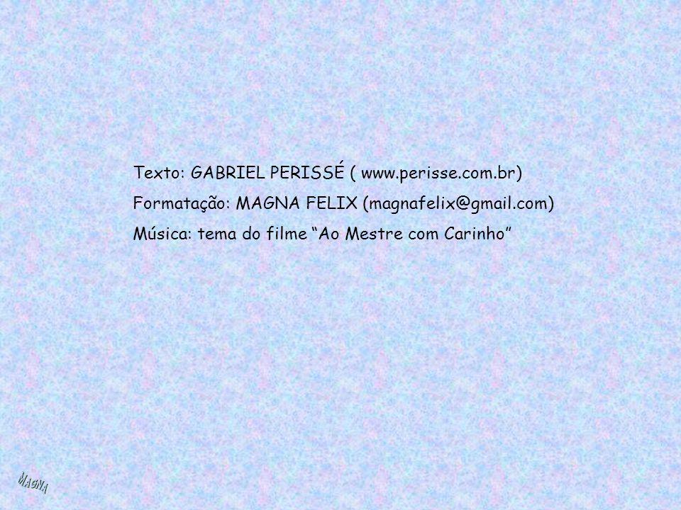 Texto: GABRIEL PERISSÉ ( www.perisse.com.br)