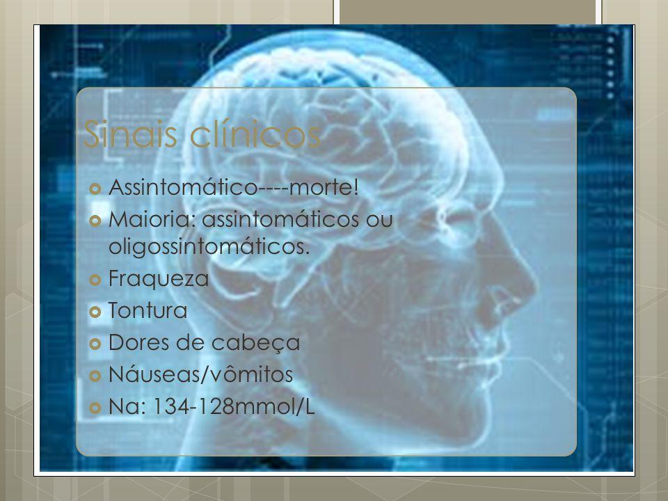 Sinais clínicos Assintomático----morte!