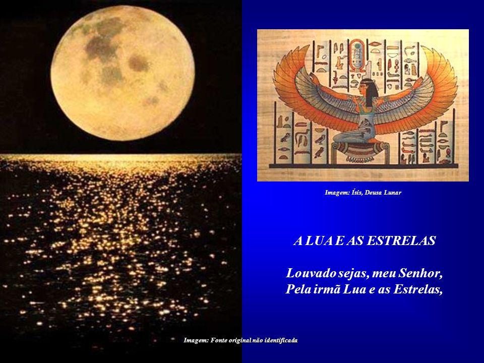 Louvado sejas, meu Senhor, Pela irmã Lua e as Estrelas,