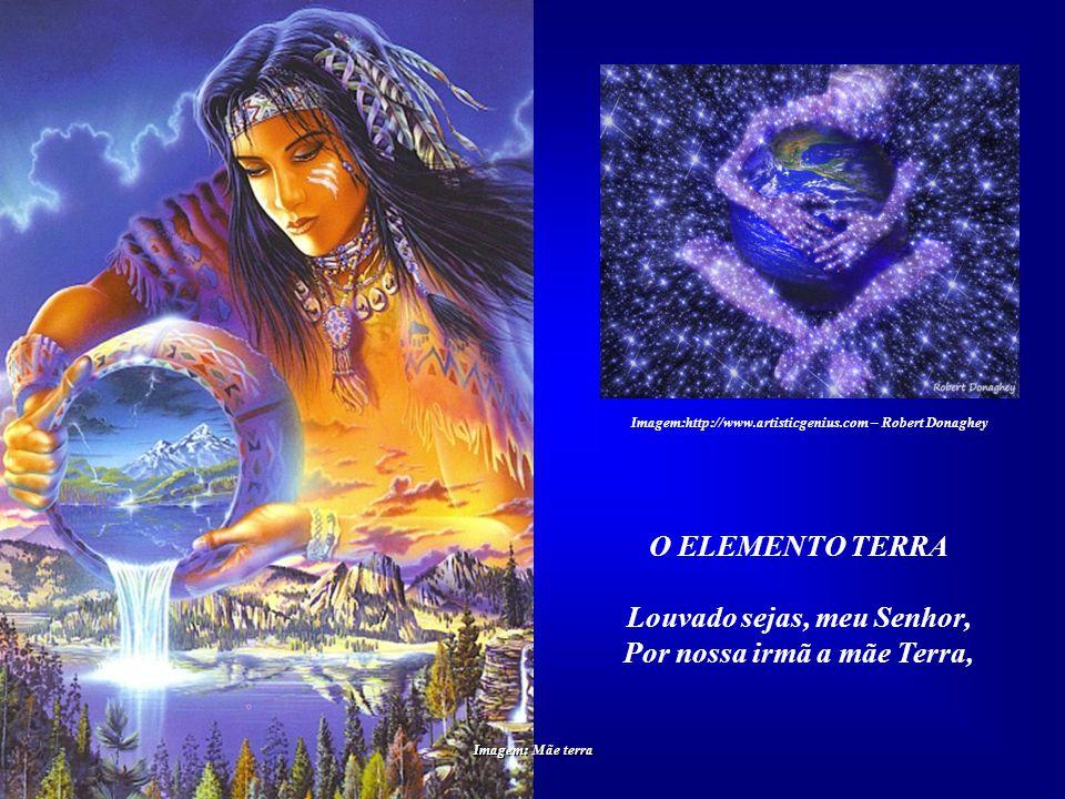Louvado sejas, meu Senhor, Por nossa irmã a mãe Terra,