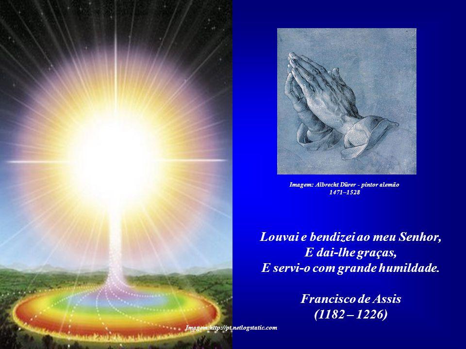 Louvai e bendizei ao meu Senhor, E dai-lhe graças,