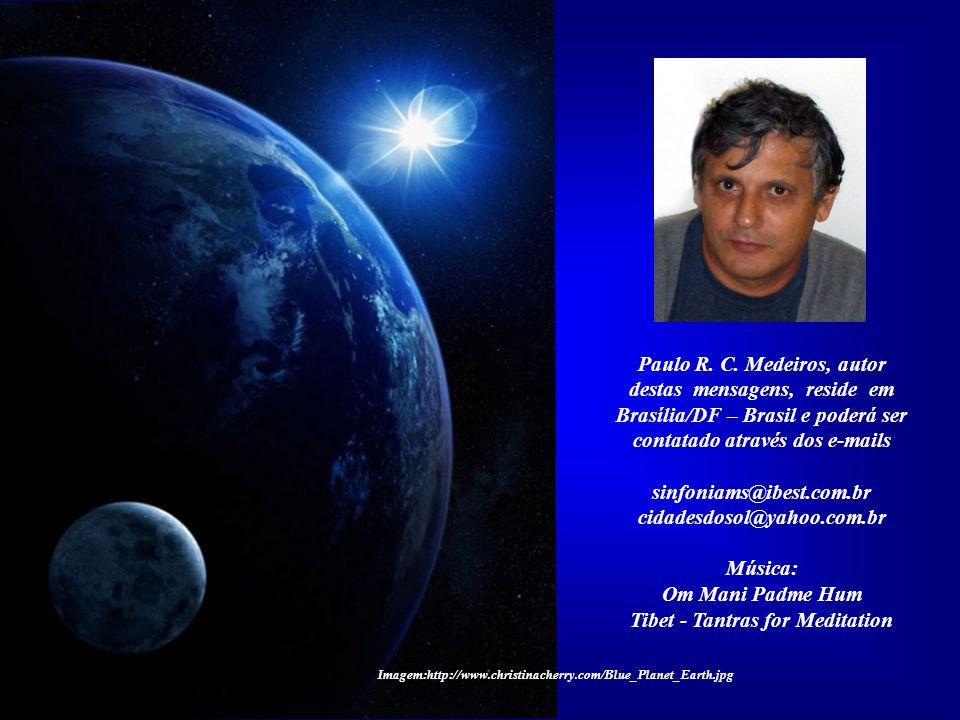 Paulo R. C. Medeiros, autor destas mensagens, reside em
