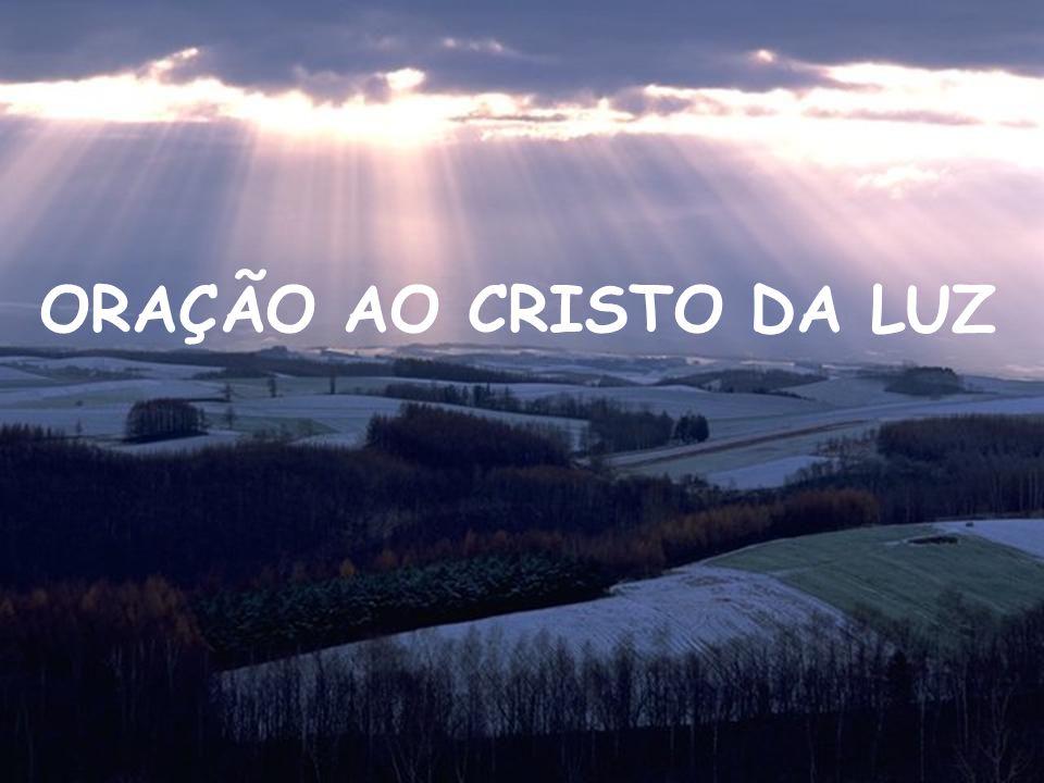 ORAÇÃO AO CRISTO DA LUZ