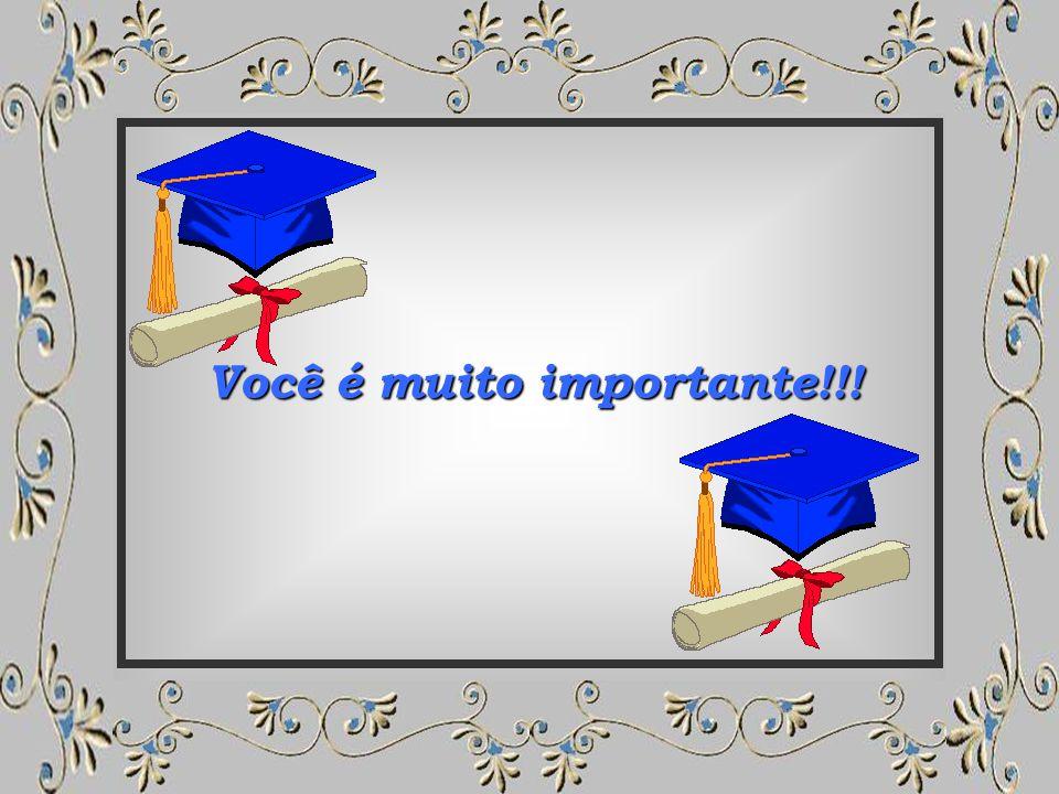 Você é muito importante!!!