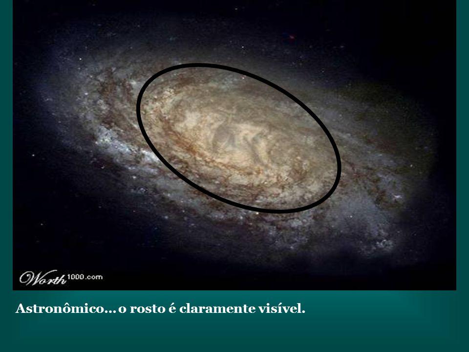 Astronômico… o rosto é claramente visível.