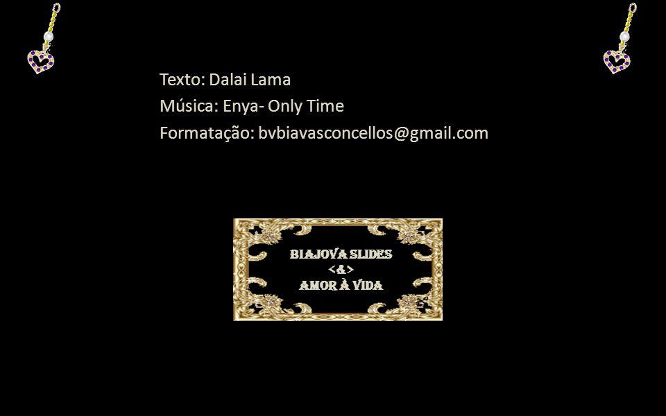 Música: Enya- Only Time Formatação: bvbiavasconcellos@gmail.com