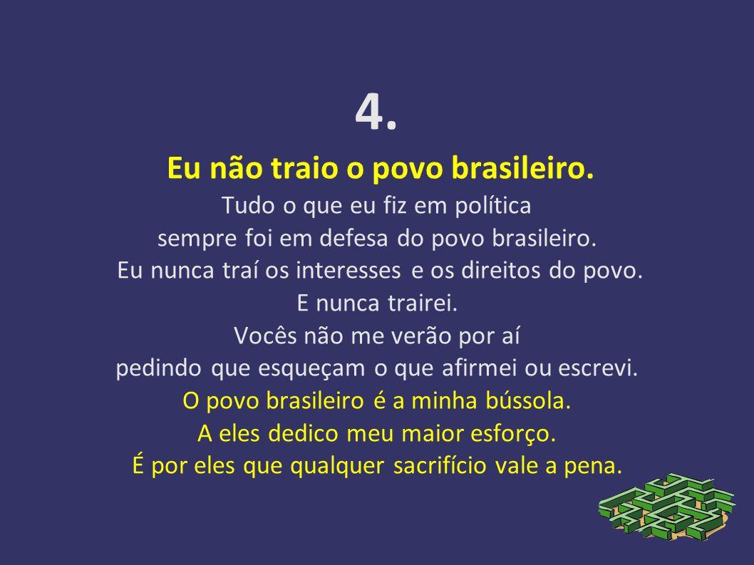 4. Eu não traio o povo brasileiro