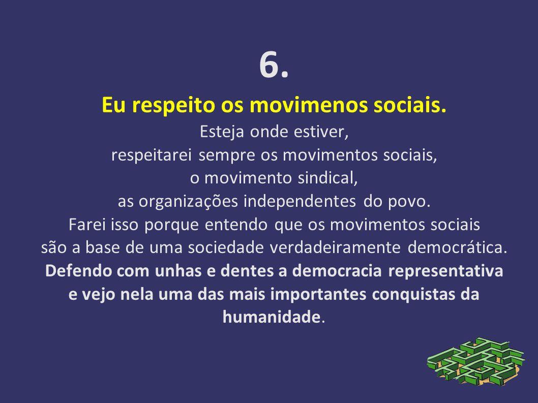 6. Eu respeito os movimenos sociais