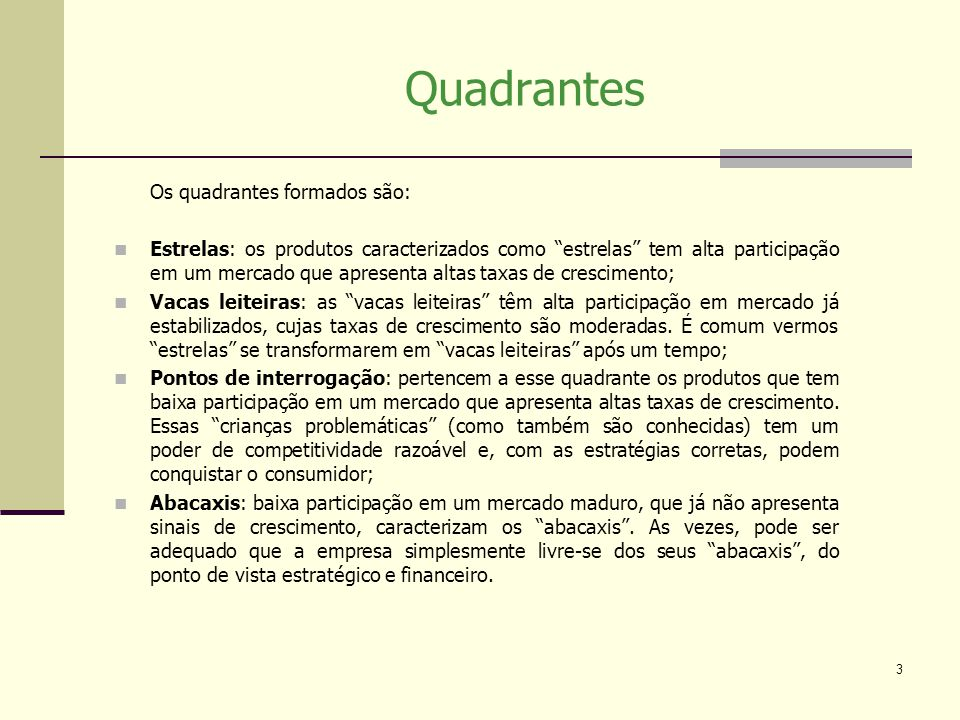 Quadrantes Os quadrantes formados são: