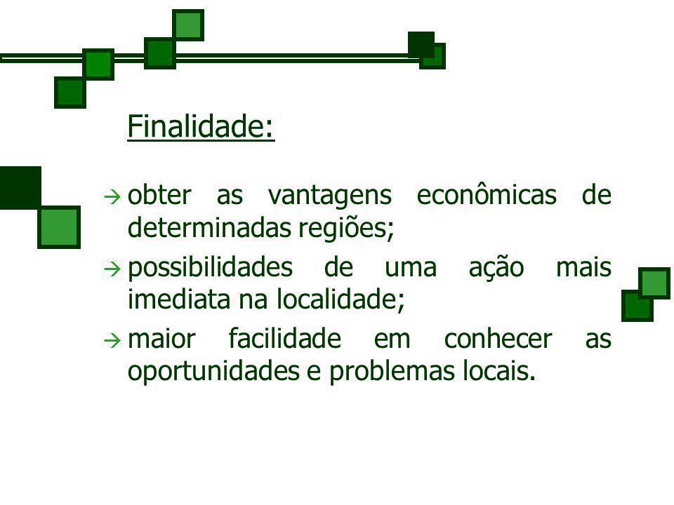 obter as vantagens econômicas de determinadas regiões;