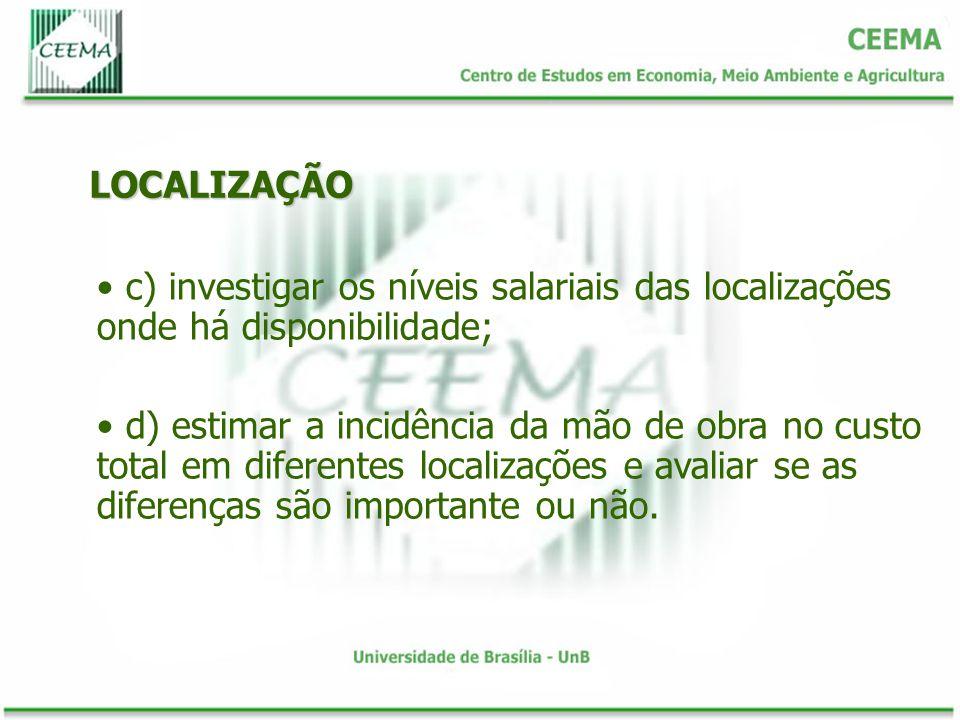 LOCALIZAÇÃO c) investigar os níveis salariais das localizações onde há disponibilidade;