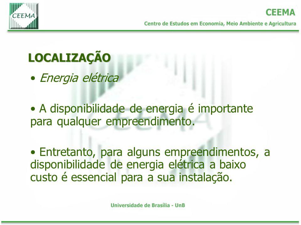 LOCALIZAÇÃO Energia elétrica. A disponibilidade de energia é importante para qualquer empreendimento.
