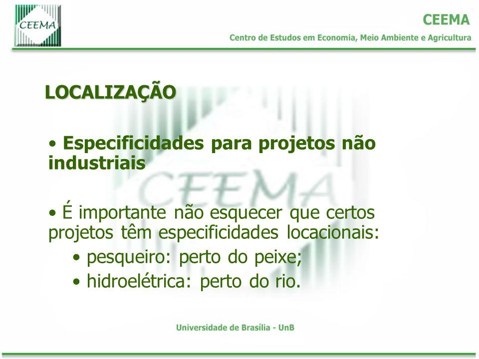 LOCALIZAÇÃO Especificidades para projetos não industriais. É importante não esquecer que certos projetos têm especificidades locacionais: