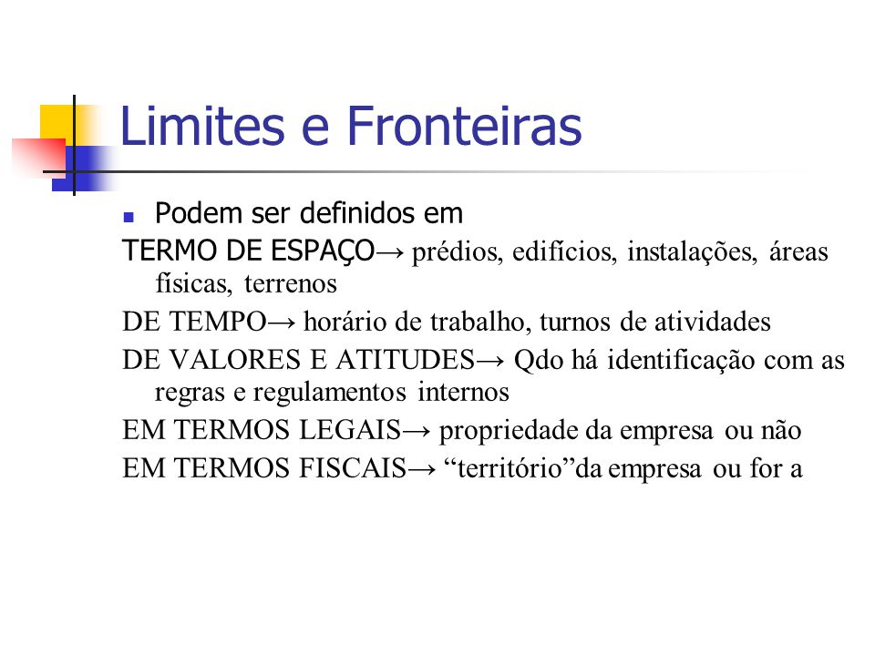 Limites e Fronteiras Podem ser definidos em