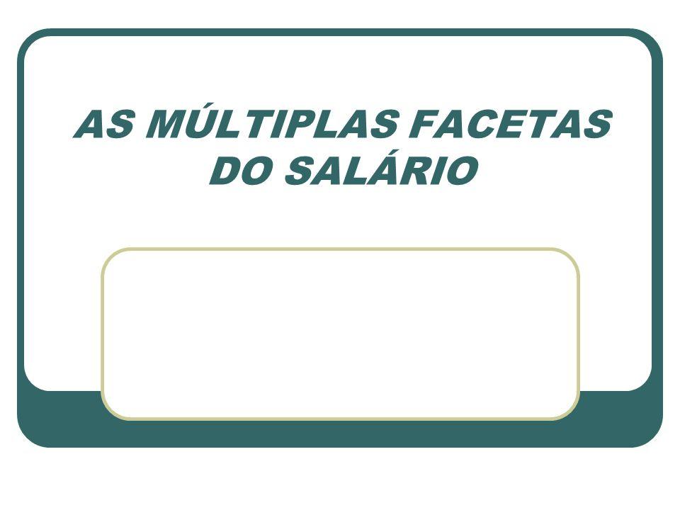 AS MÚLTIPLAS FACETAS DO SALÁRIO
