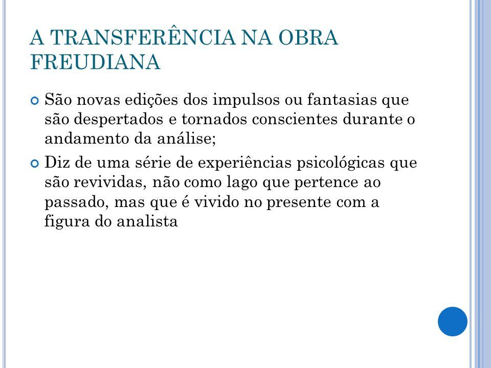 A TRANSFERÊNCIA NA OBRA FREUDIANA