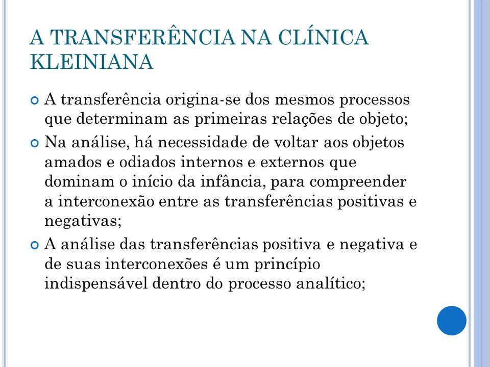 A TRANSFERÊNCIA NA CLÍNICA KLEINIANA