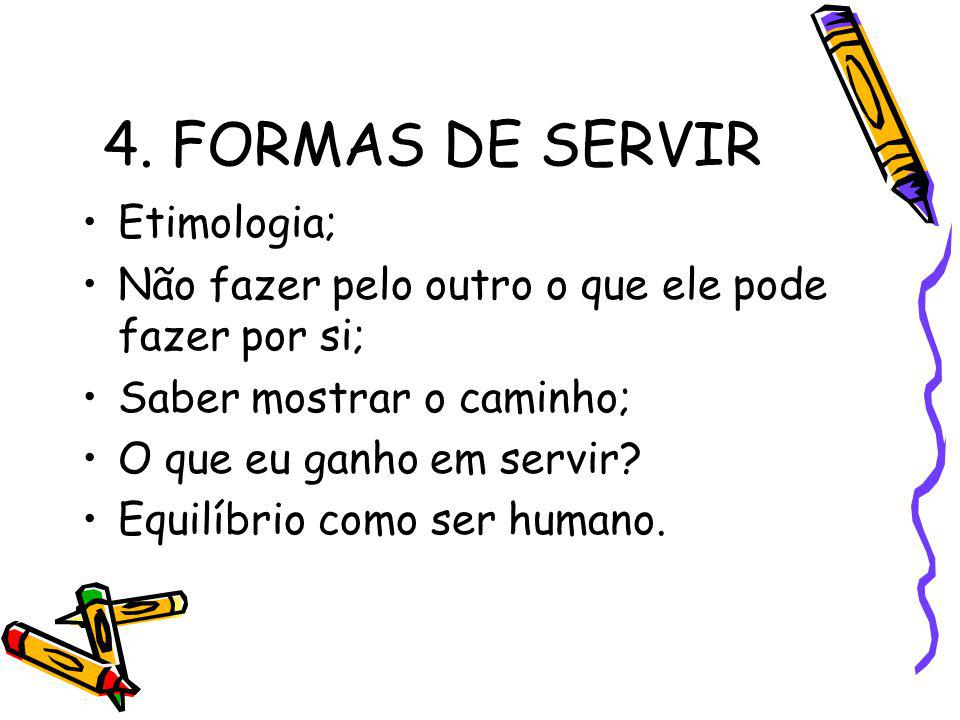 4. FORMAS DE SERVIR Etimologia;
