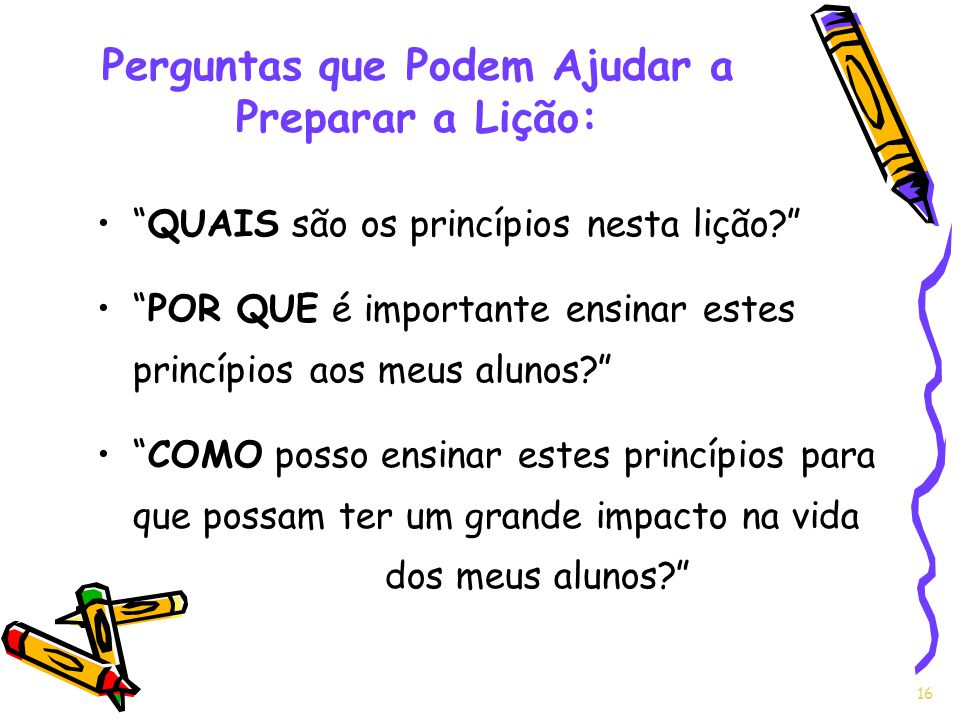 Perguntas que Podem Ajudar a Preparar a Lição: