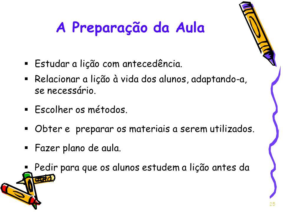 A Preparação da Aula Estudar a lição com antecedência.