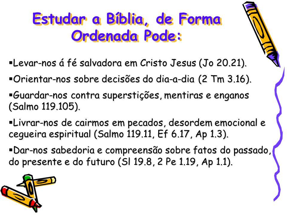 Estudar a Bíblia, de Forma Ordenada Pode: