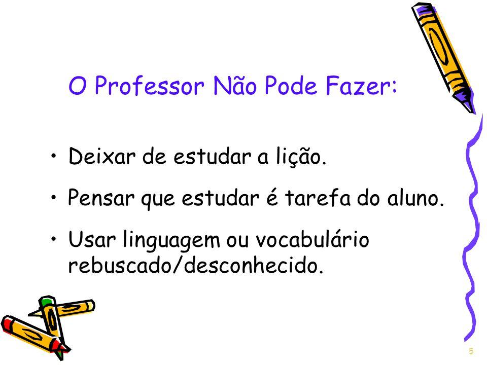 O Professor Não Pode Fazer: