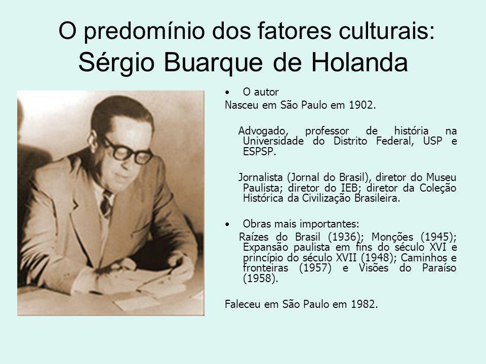 O predomínio dos fatores culturais: Sérgio Buarque de Holanda