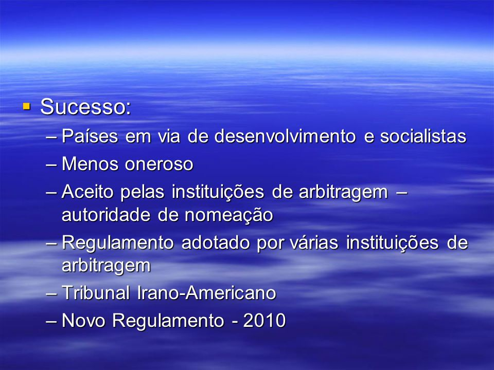 Sucesso: Países em via de desenvolvimento e socialistas Menos oneroso