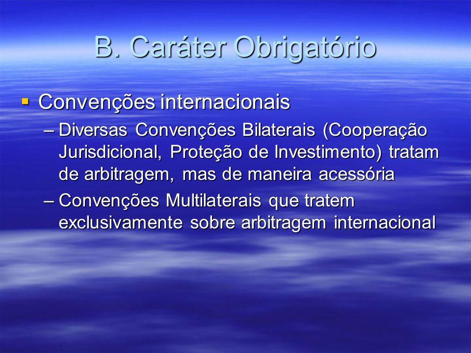 B. Caráter Obrigatório Convenções internacionais
