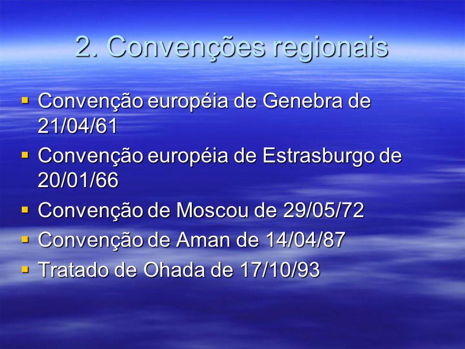 2. Convenções regionais Convenção européia de Genebra de 21/04/61