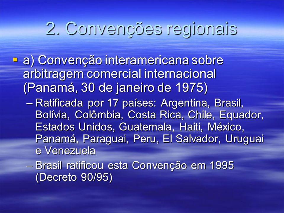 2. Convenções regionais a) Convenção interamericana sobre arbitragem comercial internacional (Panamá, 30 de janeiro de 1975)