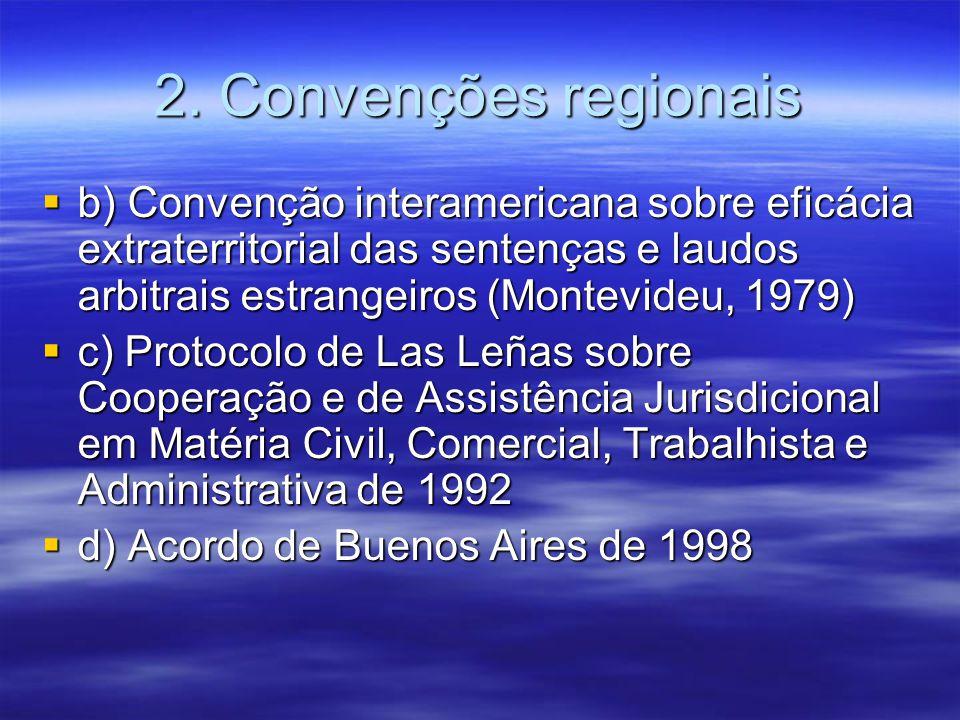 2. Convenções regionais b) Convenção interamericana sobre eficácia extraterritorial das sentenças e laudos arbitrais estrangeiros (Montevideu, 1979)