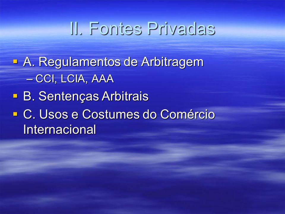 II. Fontes Privadas A. Regulamentos de Arbitragem