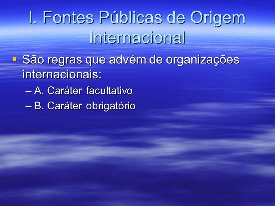 I. Fontes Públicas de Origem Internacional