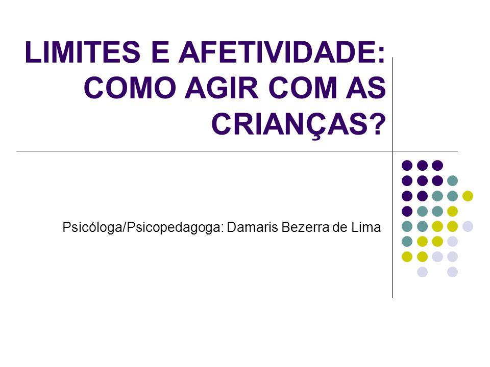 LIMITES E AFETIVIDADE: COMO AGIR COM AS CRIANÇAS