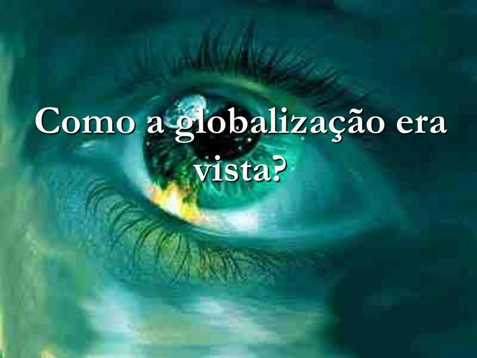 Como a globalização era vista