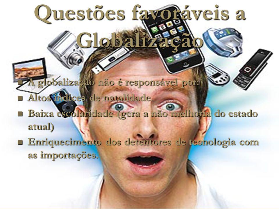 Questões favoráveis a Globalização