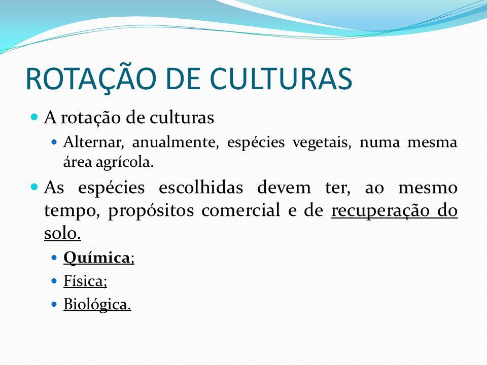 ROTAÇÃO DE CULTURAS A rotação de culturas