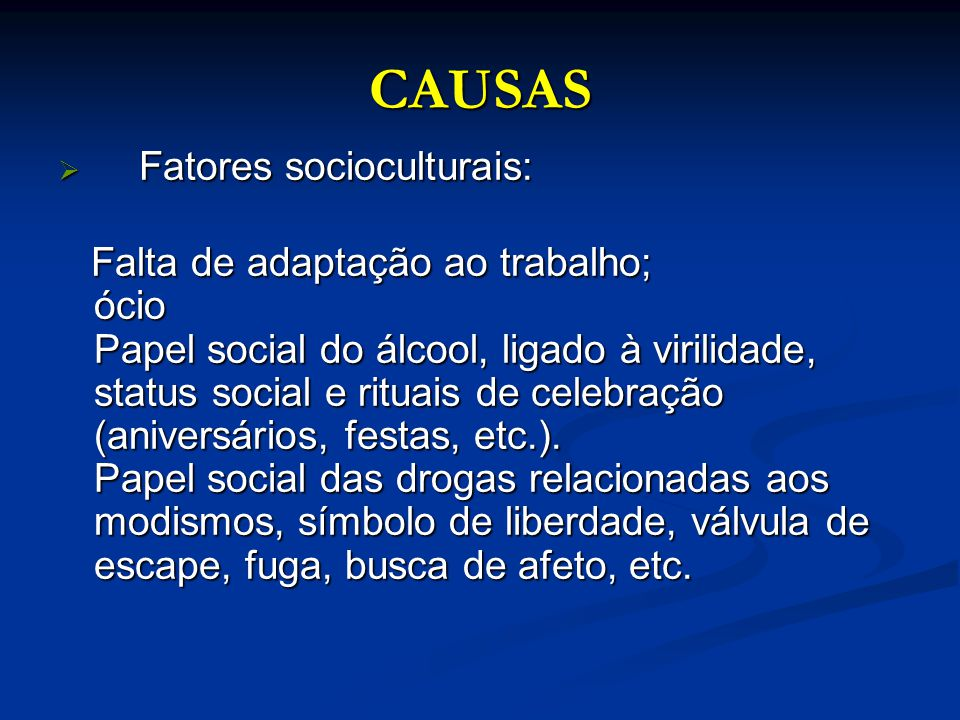 CAUSAS Fatores socioculturais:
