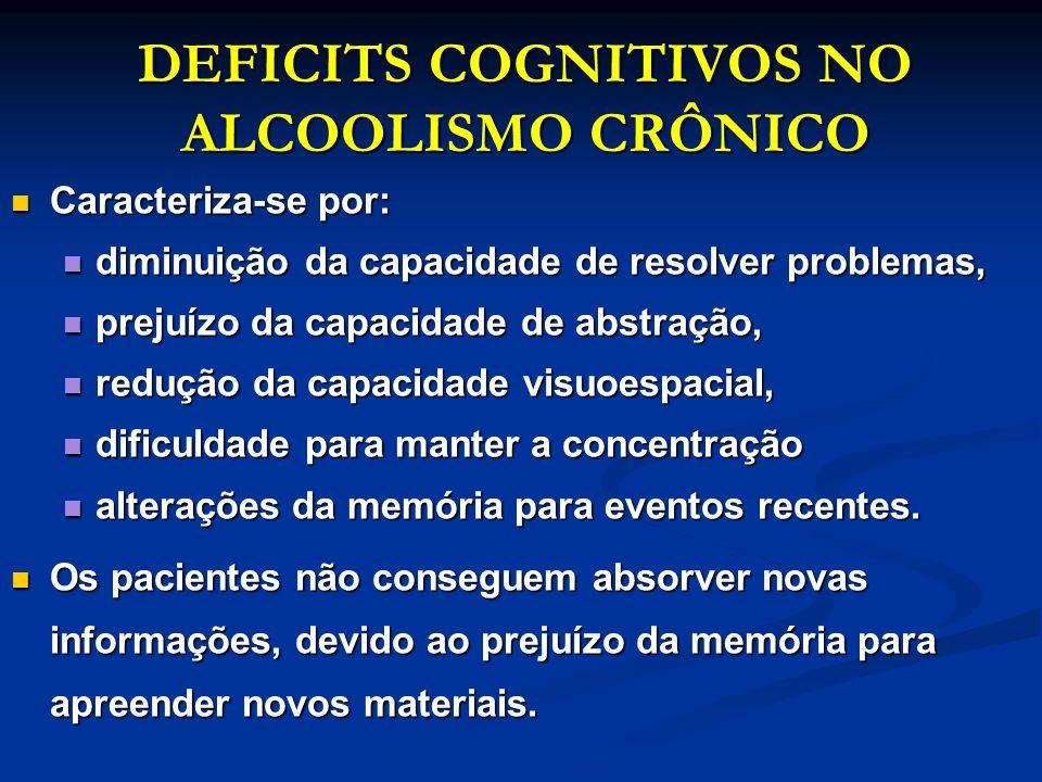 DEFICITS COGNITIVOS NO ALCOOLISMO CRÔNICO