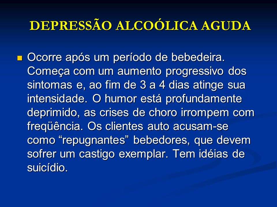 DEPRESSÃO ALCOÓLICA AGUDA