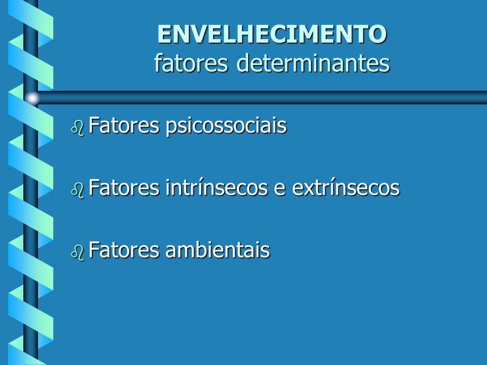 ENVELHECIMENTO fatores determinantes