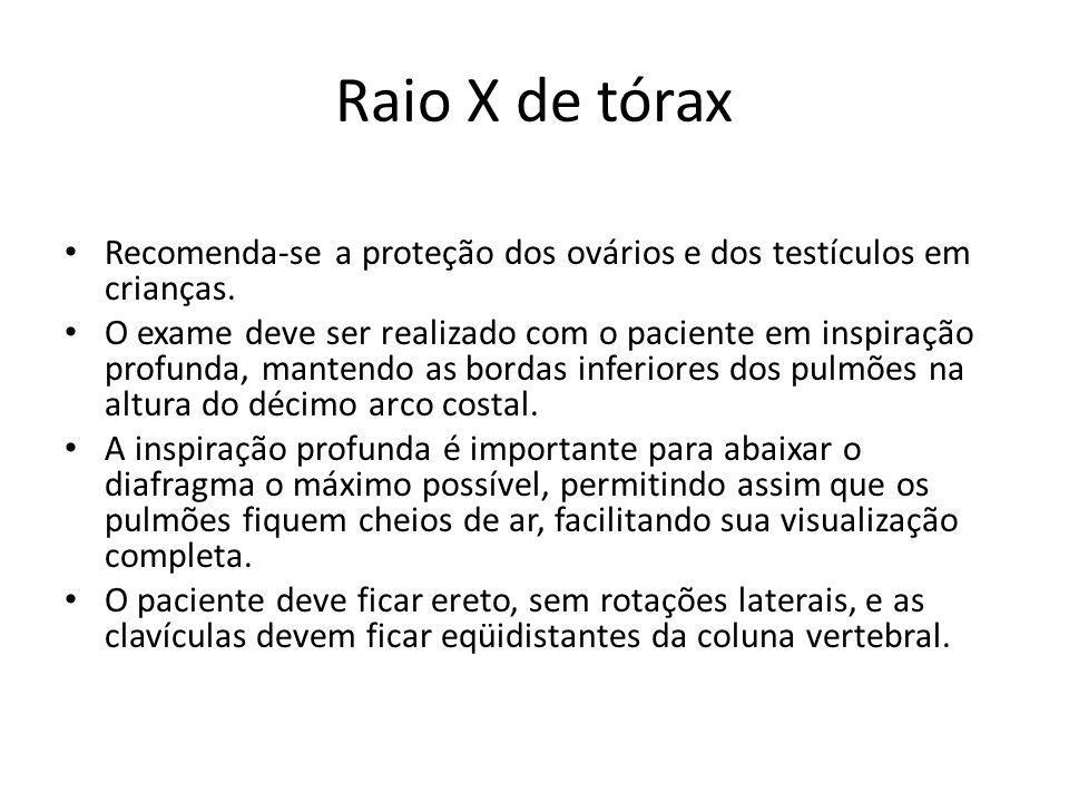 Raio X de tórax Recomenda-se a proteção dos ovários e dos testículos em crianças.