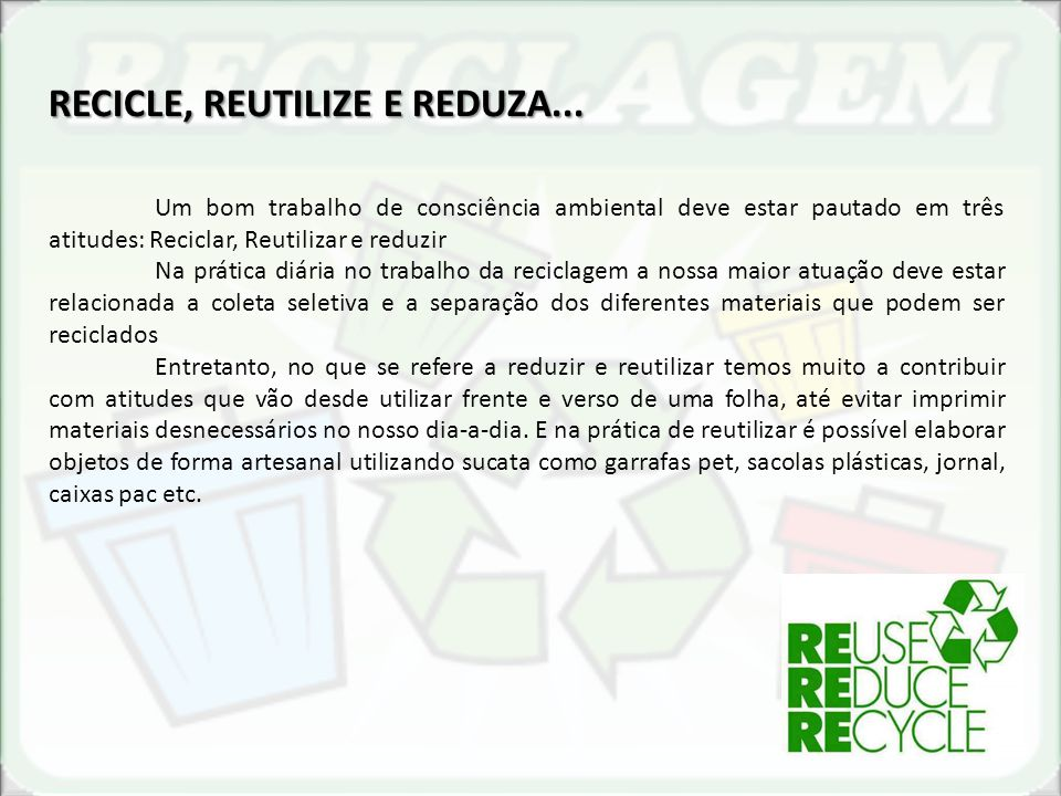 RECICLE, REUTILIZE E REDUZA...