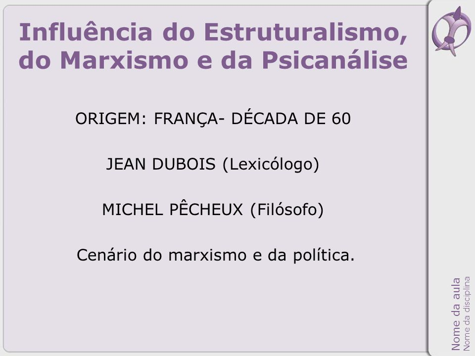 Influência do Estruturalismo, do Marxismo e da Psicanálise