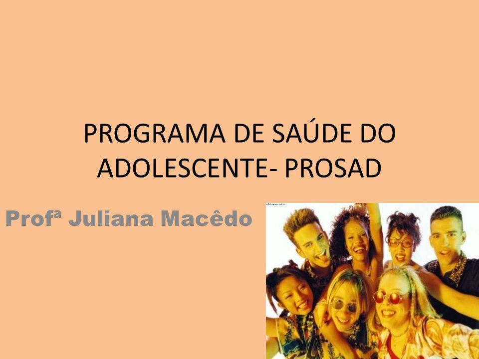 PROGRAMA DE SAÚDE DO ADOLESCENTE- PROSAD