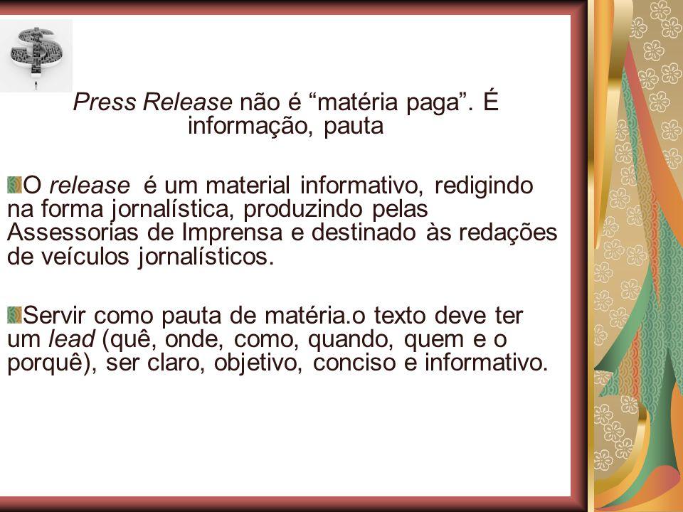 Press Release não é matéria paga . É informação, pauta