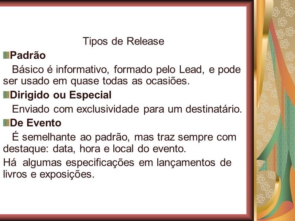 Tipos de Release Padrão. Básico é informativo, formado pelo Lead, e pode ser usado em quase todas as ocasiões.