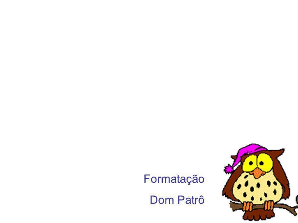 Formatação Dom Patrô
